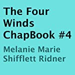 The Four Winds ChapBook, Book 4 | Melanie Marie Shifflett Ridner