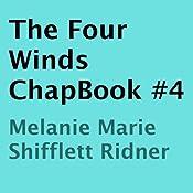 The Four Winds ChapBook, Book 4   Melanie Marie Shifflett Ridner