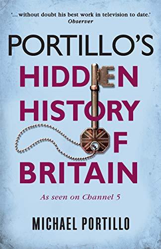 Portillo's Hidden History of Britain por Michael Portillo