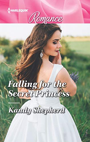 Falling for the Secret Princess by Kandy Shepherd
