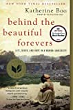 img - for Behind the Beautiful Forevers( Life Death and Hope in a Mumbai Undercity)[BEHIND THE BEAUTIFUL FOREVERS][Prebound] book / textbook / text book