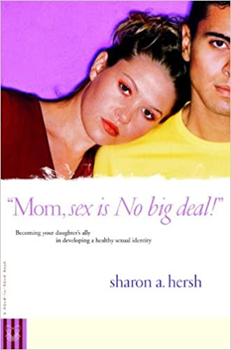 Read online Mom, sex is NO big deal!: Becoming your daughter's ally in developing a healthy sexual identity PDF, azw (Kindle), ePub, doc, mobi