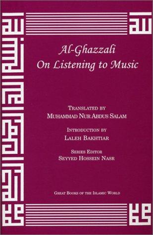 Al-Ghazzali On Listening to Music (Great Books of the Islamic World)