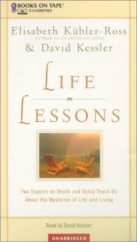Life Lessons, by Elisabeth Kubler-Ross