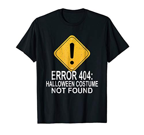 Error Code 404 Halloween (Funny Error Code 404 Halloween Costume Not Found T)