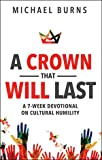A Crown That Will Last-A Seven Week Devotional on Cultural Humility