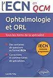 Opthalmologie et ORL iECN Nouveau Programme en QCM