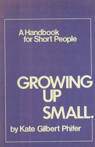 Growing Up Small: A Handbook for Short People