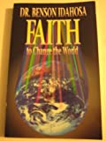 Faith to Change the World, Benson Idahosa, 156043760X