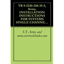 TB 9-2320-280-35-5, Army, INSTALLATION INSTRUCTIONS FOR SYSTEMS SINGLE CHANNEL GROUND AND AIRBORNE RADIO SYSTEM (SINCGARS) AN/VRC-88F, AN/VRC-89F, AN/VRC-90F ... 4X4, M997 (2310-01-111-2274) (EIC: BBA).