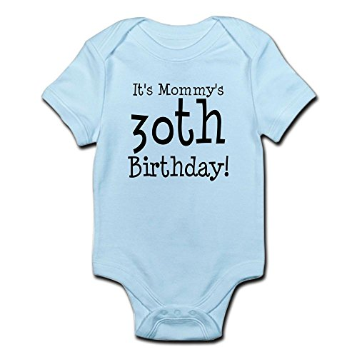 CafePress It's Mommy's 30th Birthday Infant Baby Bodysuit