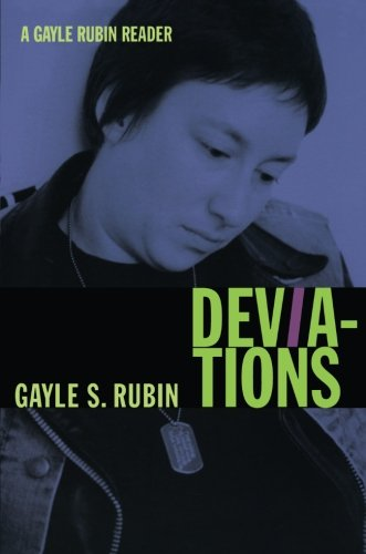 Deviations: A Gayle Rubin Reader (a John Hope Franklin Center Book)