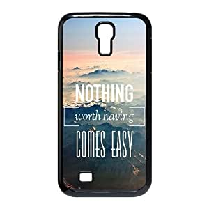 Nothing Worth Having Comes Easy Samsung Galaxy S4 9500 Cell Phone Case Black phone component RT_222912