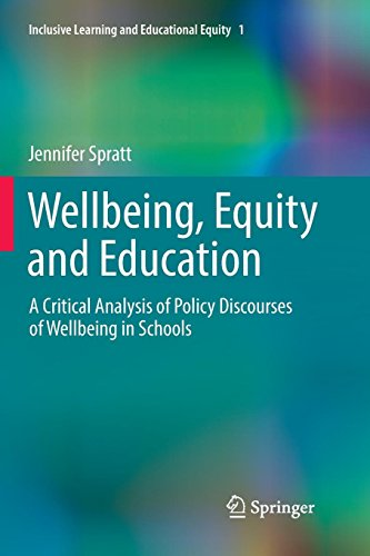 Wellbeing, Equity and Education: A Critical Analysis of Policy Discourses of Wellbeing in Schools