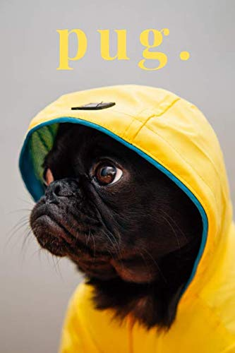 - pug.: Black Cute Pug in the Raincoat, Lined Journal, 140 Pages, 6