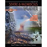 Severe and Hazardous Weather : An Introduction to High Impact Meteorology: Active Learning Exercises, Rauber, Robert M. and Walsh, John E., 0757551629