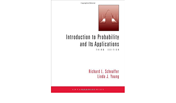 By Richard L Scheaffer Introduction To Probability And Its Applications 3rd Third Edition Richard L Scheaffer Linda J Young 8580000217209 Amazon Com Books