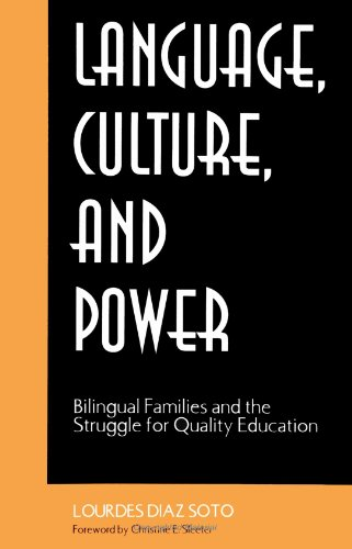 Language, Culture, and Power: Bilingual Families and the Struggle for Quality Education (SUNY Series, The Social Context of Education) (The Politics Of Tesol Education)