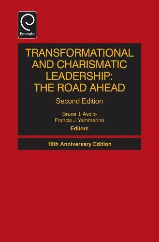 Transformational and Charismatic Leadership: The Road Ahead (Monographs in Leadership and Management)