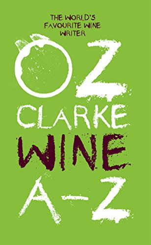 Oz Clarke Wine A-Z: The world's favourite wine writer by Oz Clarke