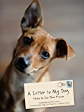A Letter to My Dog: Notes to Our Best Friends