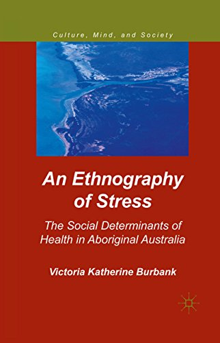 An Ethnography of Stress: The Social Determinants of Health in Aboriginal Australia (Culture, Mind, and - Delivery Australia