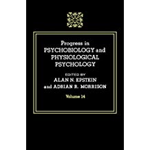 Progress in Psychobiology and Physiological Psychology: 14