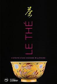 Le thé : Histoire d'une boisson millénaire par Jean-Paul Desroches