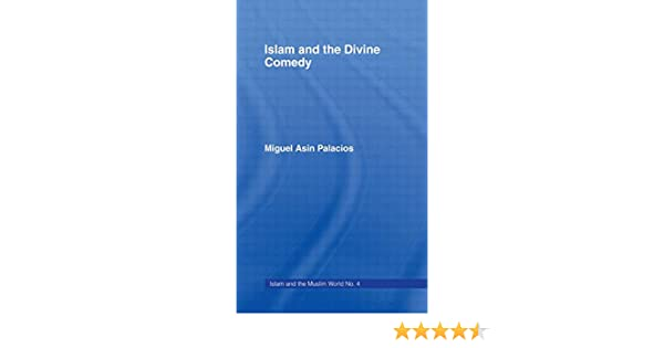 Amazon Islam And The Divine Comedy Islam And The Muslim World