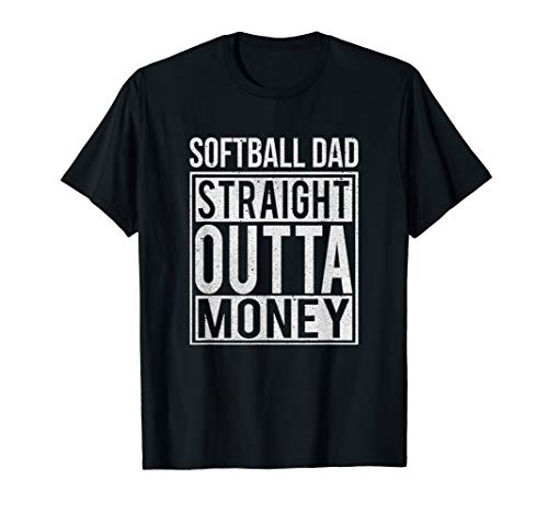 (Mens Softball Dad Straight Outta Money T-Shirt I Funny Pitch Gift)