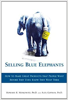 Book Selling Blue Elephants: How to Make Great Products That People Want Before They Even Know They Want Them