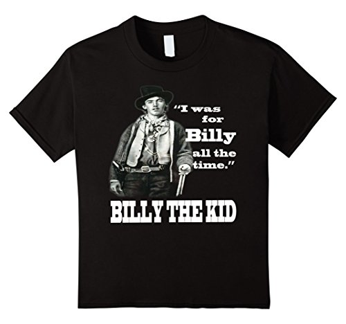 Childs Collection Billy (Kids I Was For Billy All The Time - Billy the Kid T-Shirt 6 Black)