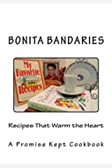 Recipes That Warm the Heart: A Promise Kept Cookbook Paperback