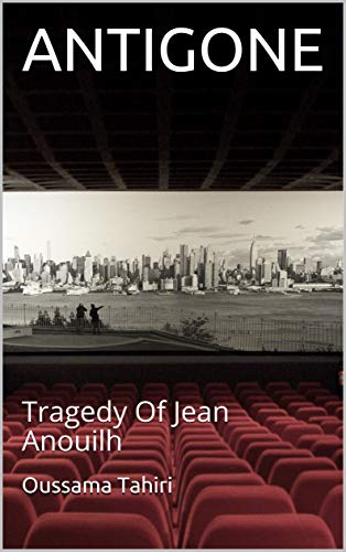 ANTIGONE Tragedy Of Jean Anouilh Kindle Edition By