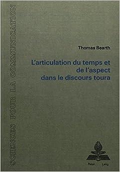 Book L'articulation du temps et de l'aspect dans le discours toura (Sciences pour la communication) (French Edition)