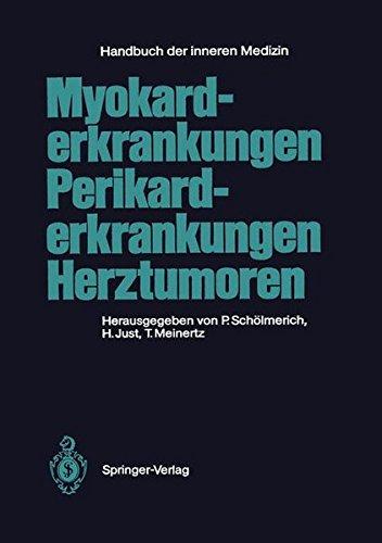 Myokarderkrankungen Perikarderkrankungen Herztumoren (Handbuch der inneren Medizin) (German Edition)