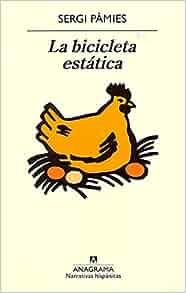 La Bicicleta Estatica (Spanish Edition): Sergi Pamies: 9788433972248
