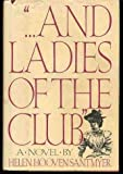 by Santmyer, Helen Hooven And the Ladies of the Club (1984) Hardcover