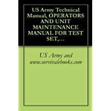 US Army Technical Manual, OPERATOR'S AND UNIT MAINTENANCE MANUAL FOR TEST SET, RADAR TS-4530/UPM, (NSN 6625-01-483-7194), (EIC:N/A), TM 43-6625-916-12, 2004