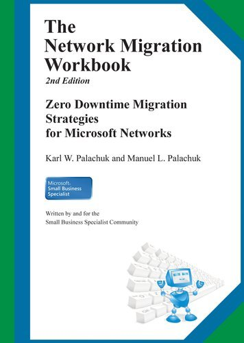 The Network Migration Workbook: Zero Downtime Migration Strategies for Windows Networks 2nd Edition