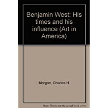 Benjamin West: His times and his influence (Art in America) Volume 38 Number 4.
