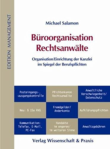 Büroorganisation Rechtsanwälte: Organisation/Einrichtung der Kanzlei im Spiegel der Berufspflichten (Edition Management)