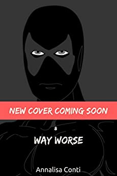 Way Worse (Superhero Stories: The W Series Book 8) by [Conti, Annalisa]