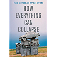 How Everything Can Collapse: A Manual for our Times (English Edition)