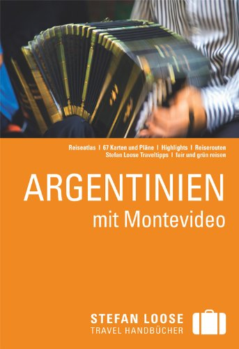 Stefan Loose Reiseführer Argentinien Taschenbuch – 15. Dezember 2011 Meik Unterkötter Wolfgang Rössig 3770161858 Südamerika
