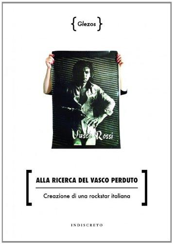Alla ricerca del Vasco perduto. Creazione di una rockstar italiana