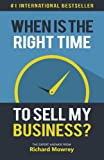 img - for When is the Right Time to Sell My Business?: The Expert Answer by Richard Mowrey book / textbook / text book