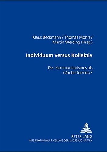 Individuum versus Kollektiv: Der Kommunitarismus als «Zauberformel»? (German Edition) PDF