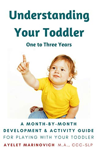 Pdf Parenting Understanding Your Toddler: A Month-By-Month Development & Activity Guide For Playing With Your Toddler From One to Three Years