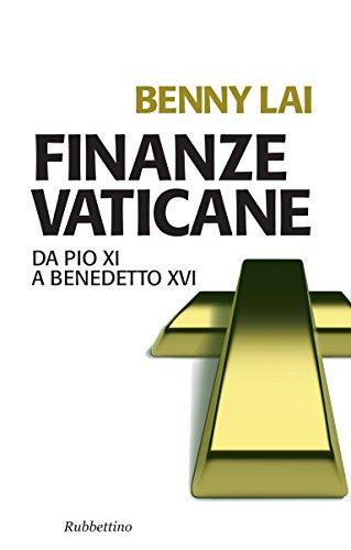 Finanze vaticane: Da Pio XI a Benedetto XVI (Problemi aperti Vol. 168) (Italian Edition)